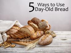 Read on for five new ways to use day-old bread from Food Network.
