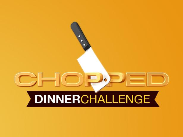Chopped Dinner Challenge