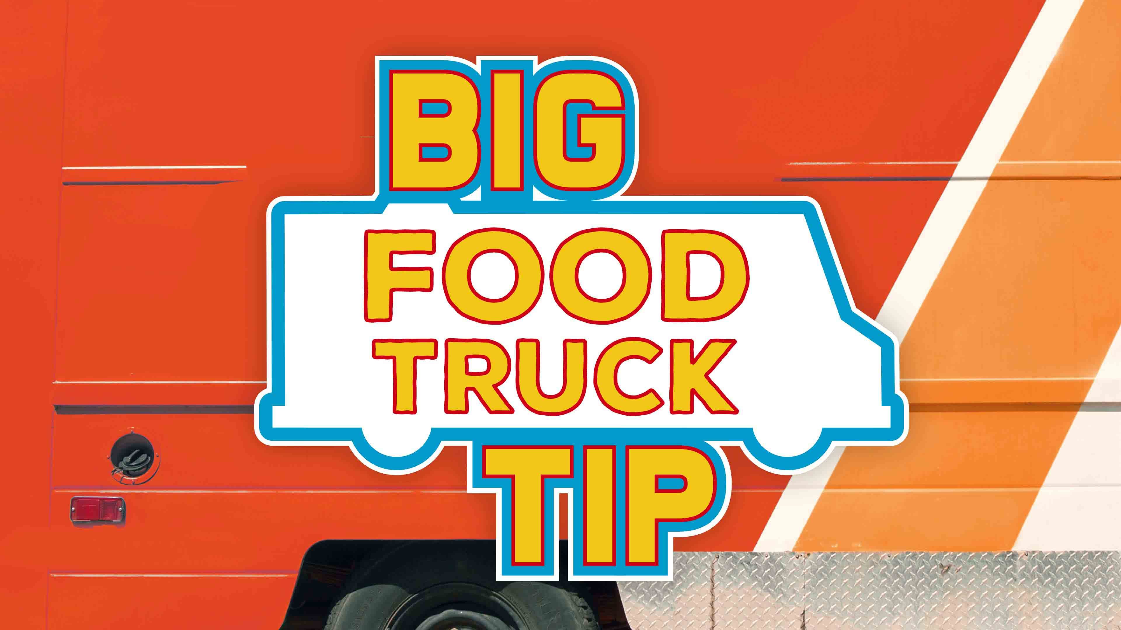 Big Food Truck Tip | Big Food Truck Tip | Food Network